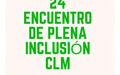 24º ENCUENTRO DE PLENA INCLUSIÓN CASTILLA LA MANCHA